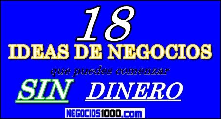 18 ideas de negocios sin inversion