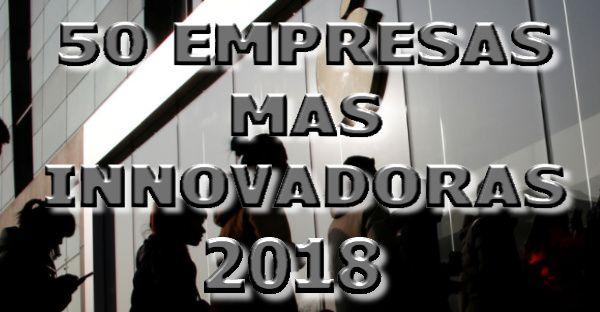 50 empresas mas innovadoras 2018